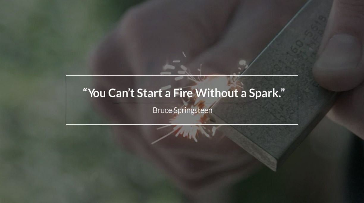You can't start a fire without a spark
